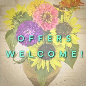 OFFERS ARE MORE THEN WELCOME!